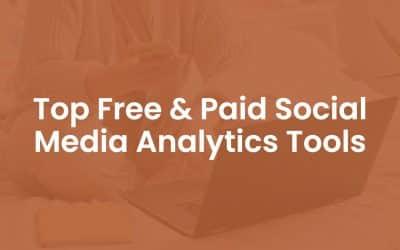 Top 10 Free & Paid Social Media Analytics Tools
