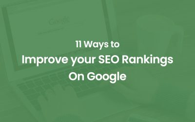 11 Ways to Improve your SEO Rankings on Google