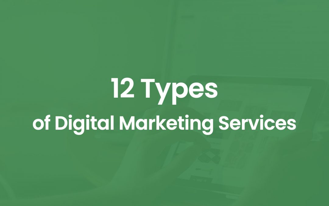 12 Types of Digital Marketing Services