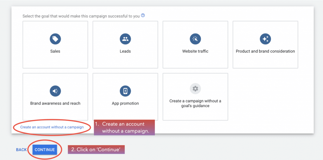 Click on 'Create an account without a campaign' & 'Continue'.