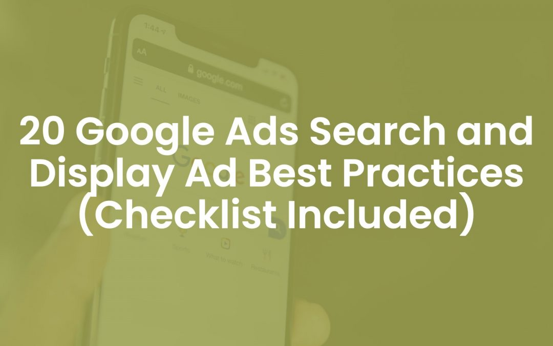 20 Google Ads Search and Display Ad Best Practices (Checklist Included)