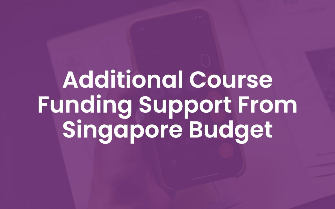 Additional Course Funding Support from Singapore Budget 2020