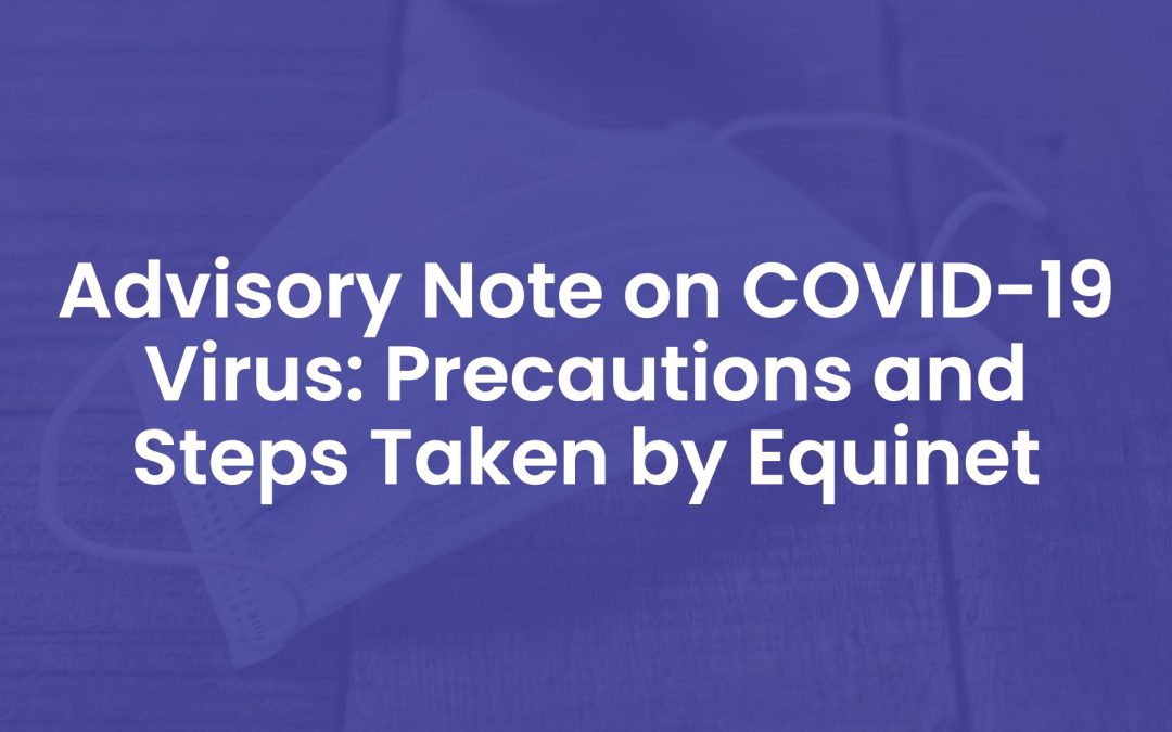 Advisory Note on COVID-19 Virus: Precautions and Steps Taken by Equinet