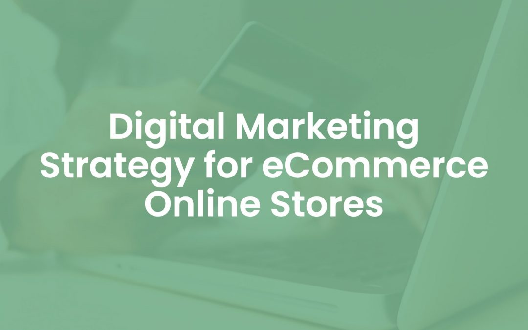 Digital Marketing Strategy for eCommerce Online Stores