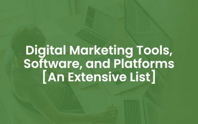 200+ Digital Marketing Tools, Software, and Platforms [An Extensive List]