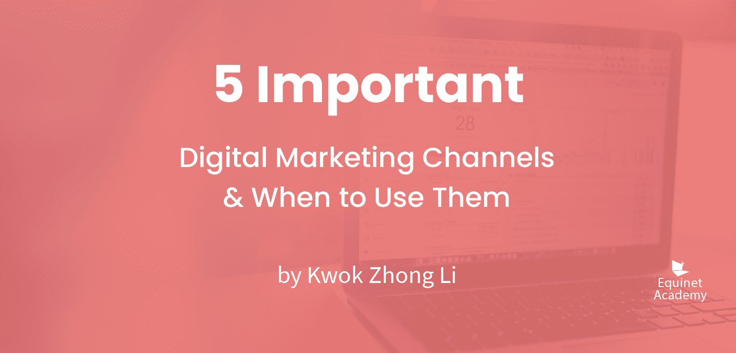 5 Important Digital Marketing Channels & When to Use Them
