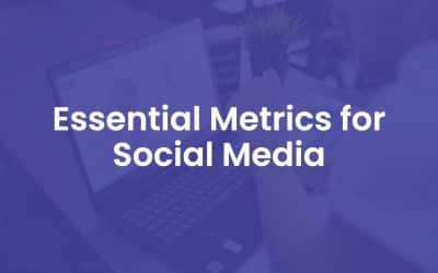 100+ Essential Metrics for Social Media