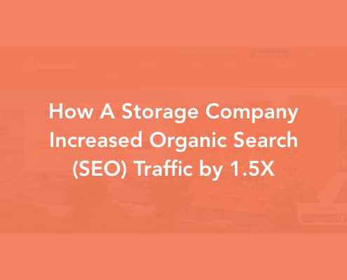 How A Storage Company Increased Organic Search (SEO) Traffic by 1.5X Cover Image