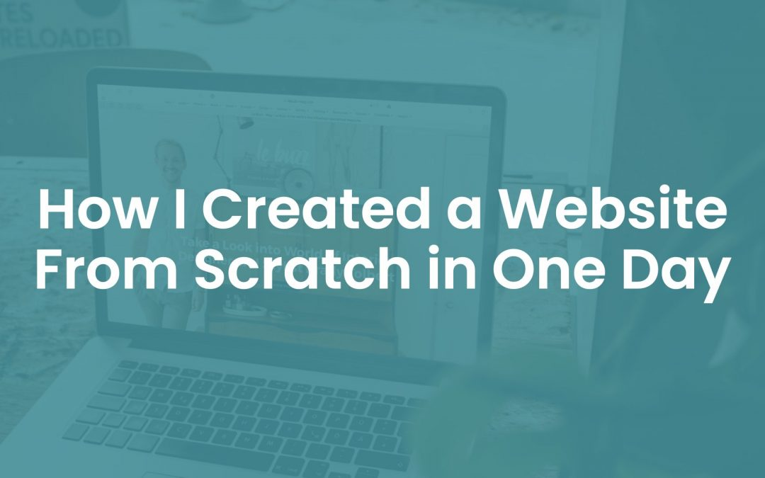 How I Created a Website From Scratch in One Day