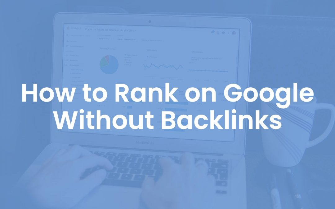 How to Rank on Google Without Backlinks