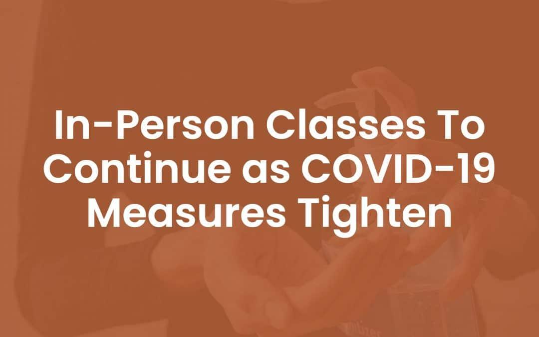 In-person Classes to Continue as COVID-19 Measures Tighten