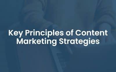 7 Key Principles of Content Marketing Strategies