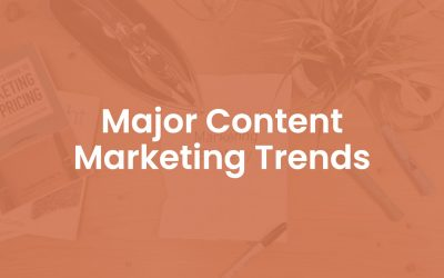 10 Major Content Marketing Trends For 2020