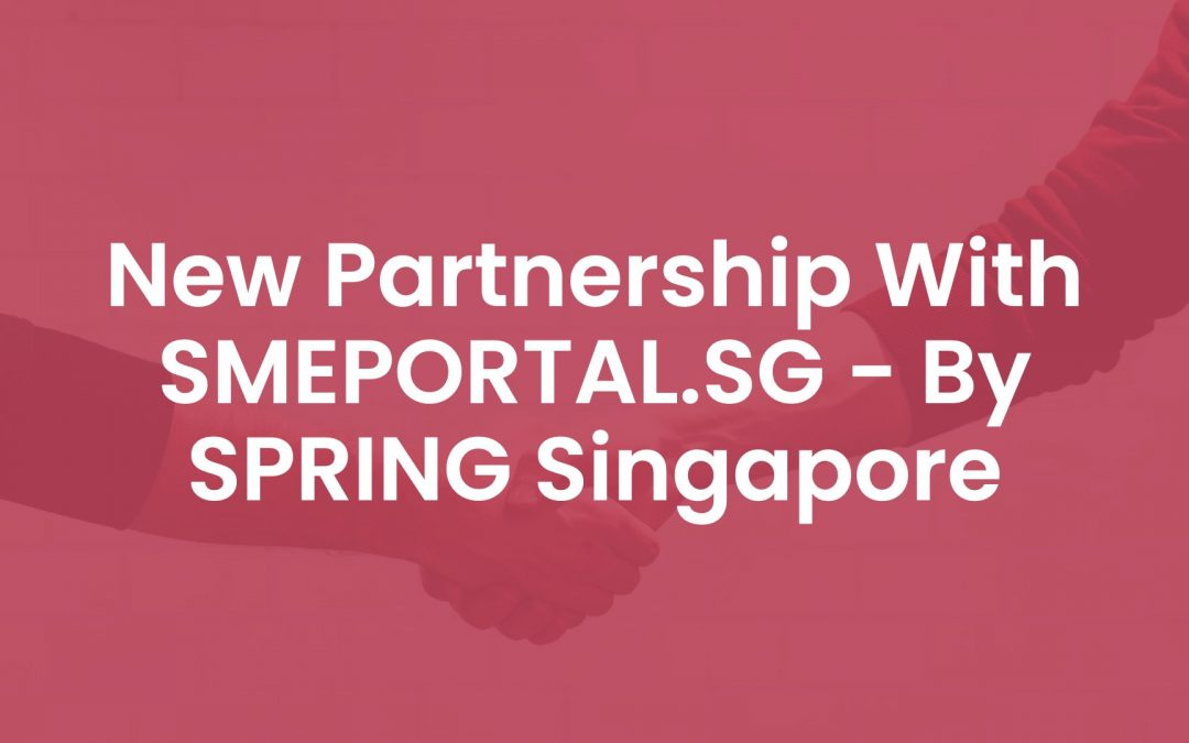 New Partnership With SMEPORTAL.SG – By SPRING Singapore