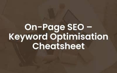 On-Page SEO – Keyword Optimisation Cheatsheet