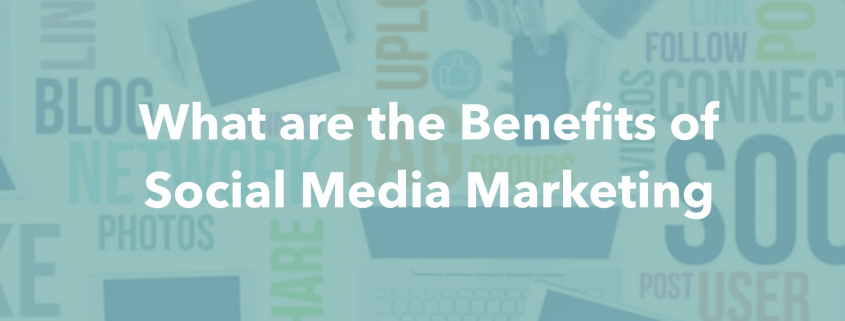 what-are-the-benefits-of-social-media-marketing