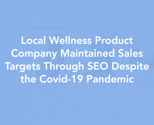 local-wellness-product-company-maintained-sales-targets-throug-seo-despite-the-covid-19-pandemic