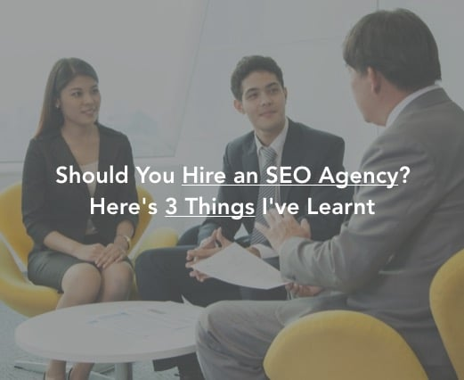 Should You Hire an SEO Agency? Here's 3 Things I've Learnt