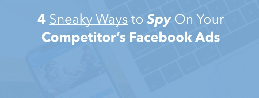 Sneaky ways to spy on your competitor's facebook ads feature image