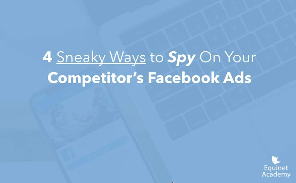 4 Sneaky Ways To Spy on Your Competitor's Facebook Ads