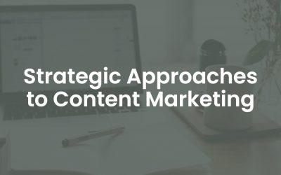 Strategic Approaches to Content Marketing