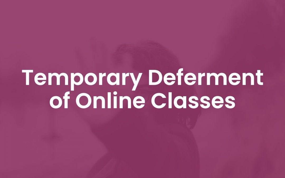Temporary Deferment of Online Classes