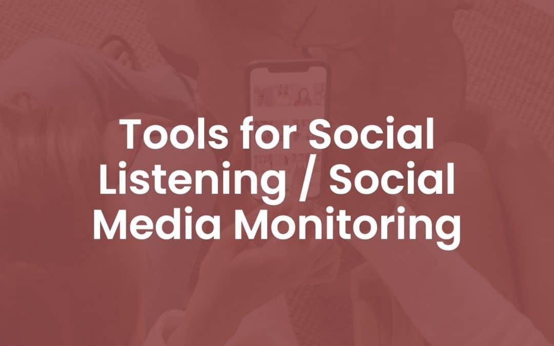 19 Tools for Social Listening / Social Media Monitoring