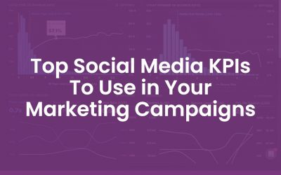 The Top 12 Social Media KPIs To Use In Your Marketing Campaigns