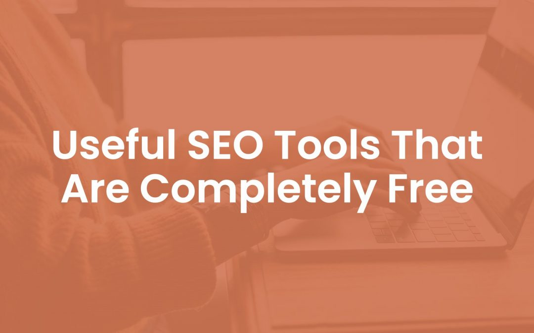 13 Useful SEO Tools That Are Completely Free