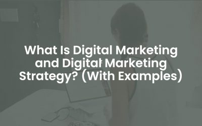 What is Digital Marketing and Digital Marketing Strategy? (With Examples)
