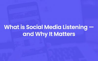 What is Social Media Listening — and Why It Matters