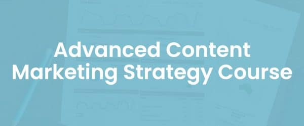 Advanced content marketing strategy course cover