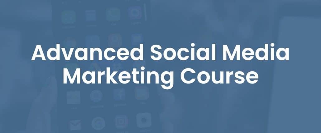 Advanced social media marketing course cover